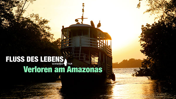 Fluss des Lebens – Verloren am Amazonas