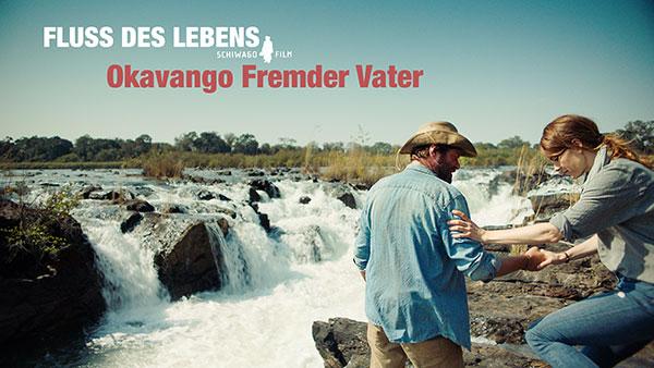 Fluss des Lebens: Okavango – Fremder Vater