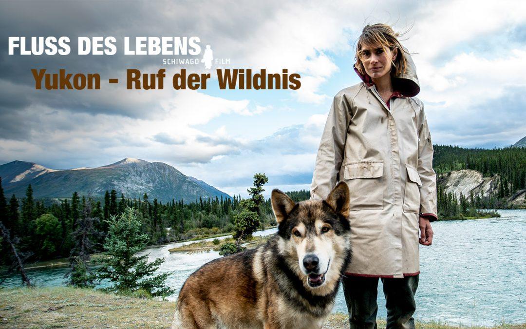 Fluss des Lebens: Yukon – Ruf der Wildnis